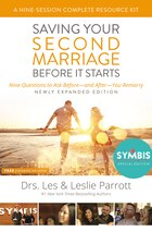 Saving Your Second Marriage Before It Starts Nine-Session Complete Resource Kit: Nine Questions to…
