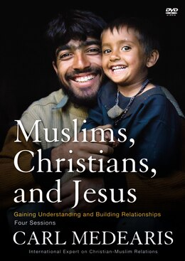 Book Muslims Christians And Jesus: Gaining Understanding And Building Relationships by Carl Medearis