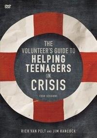 Book Volunteer's Guide To Helping Teenagers In Crisis Dvd by Rich Van Pelt
