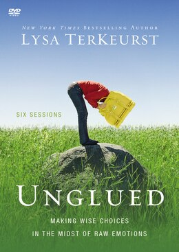 Book Unglued A Dvd Study: A Dvd Study: Making Wise Choices In The Midst Of Raw Emotions by Lysa Terkeurst