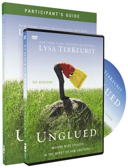 Book Unglued Participant's Guide With Dvd: Making Wise Choices In The Midst Of Raw Emotions by Lysa Terkeurst