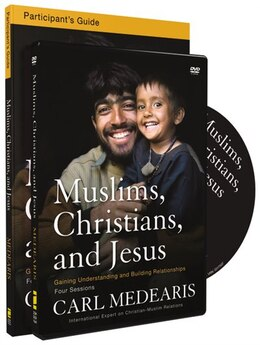 Book Muslims, Christians, And Jesus Participant's Guide With Dvd: Gaining Understanding And Building… by Carl Medearis