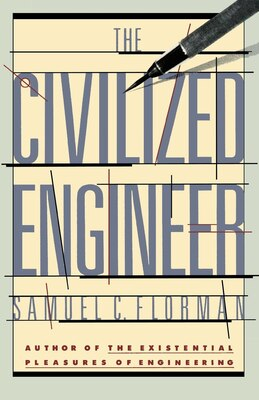 Book The Civilized Engineer by Samuel C. Florman