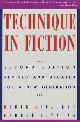Book Technique In Fiction, Second Edition: Revised and Updated for a New Generation by Robie Macauley