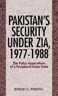 Pakistan's Security Under Zia