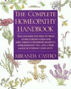 The Complete Homeopathy Handbook: Safe and Effective Ways to Treat Fevers, Coughs, Colds and Sore…