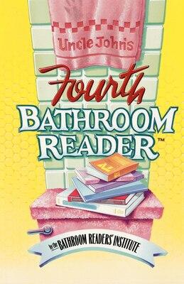 Book Uncle John's Fourth Bathroom Reader by Bathroom Bathroom Readers' Institute