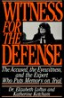 WITNESS FOR THE DEFENSE: The Accused, the Eyewitness, and the Expert Who Puts Memory on Trial by Elizabeth Loftus