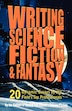 Writing Science Fiction & Fantasy: 20 Dynamic Essays By The Field's Top Professionals by Analog Analog & Isaac Asimov's Science Fiction Magazine