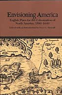 Book Envisioning America: English Plans For The Colonization Of North America, 1580-1640 by Peter C. Mancall