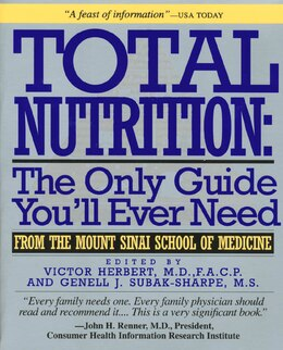 Book Total Nutrition: The Only Guide You'll Ever Need - From The Mount Sinai School Of Medicine by Victor Herbert