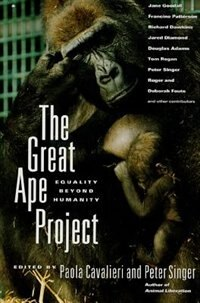 Book The Great Ape Project: Equality Beyond Humanity by Paola Cavalieri