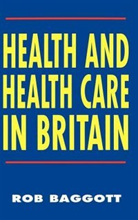 Book Health and Health Care in Britain by Rob Baggott