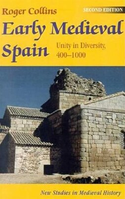 Book Early Medieval Spain: Unity In Diversity, 400-1000 by Roger Collins