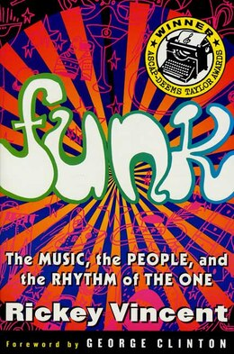 Book Funk: The Music, The People, And The Rhythm Of The One by Rickey Vincent