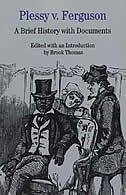 Book Plessy V. Ferguson: A Brief History With Documents by Brook Thomas