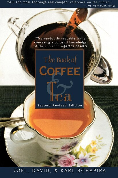 The Book of Coffee and Tea: Second Revised Edition by Joel Schapira