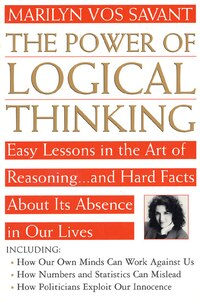 The Power of Logical Thinking: Easy Lessons in the Art of Reasoning...and Hard Facts About Its…
