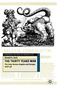 Book The Thirty Years War: The Holy Roman Empire and Europe, 1618-48 by Ronald G. Asch
