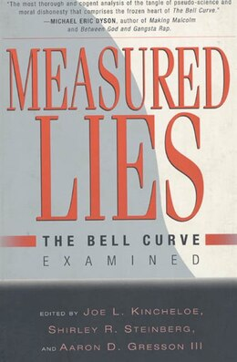 Book Measured Lies: The Bell Curve Examined by Joe L. Kincheloe