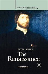 Book The Renaissance, Second Edition: Studies In European History by Peter Burke