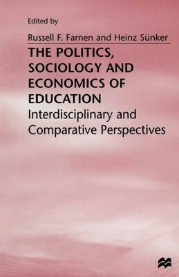 Book The Politics, Sociology, and Economics of Education: Interdisciplinary and Comparative Perspectives by Russell F. Farnen