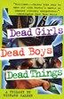 Dead Girls, Dead Boys, Dead Things by Richard Calder