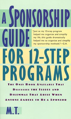 Book A Sponsorship Guide For 12-step Programs: The Only Book Available That Discusses The Issues by M. M. T.