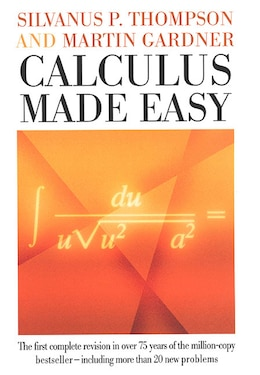 Book Calculus Made Easy by Silvanus P. Thompson