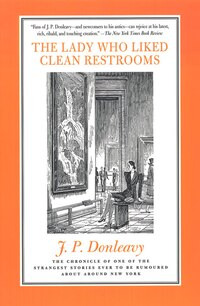 The Lady Who Liked Clean Restrooms: The Chronicle Of One Of The Strangest Stories Ever To Be…