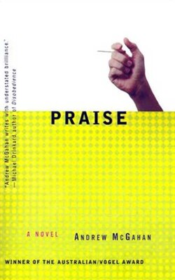 Book Praise: A Novel by Andrew McGahan
