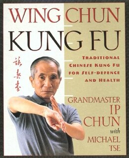 Book Wing Chun Kung Fu: Traditional Chinese Kung Fu For Self-defense And Health by Yip Chun