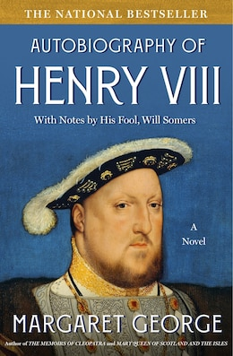 Book The Autobiography of Henry VIII: With Notes by His Fool, Will Somers by Margaret George