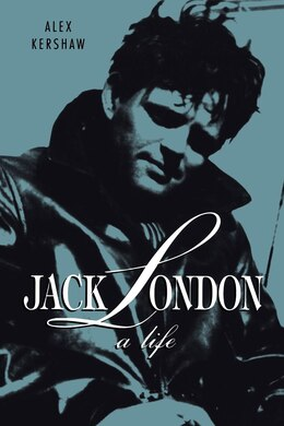 Book Jack London: A Life by Alex Kershaw