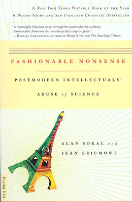 Book Fashionable Nonsense: Postmodern Intellectuals' Abuse of Science by Alan Sokal