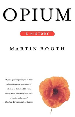 Book Opium: A History by Martin Booth