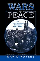 Wars and Peace: The Future Americans Envisioned, 1861-1991