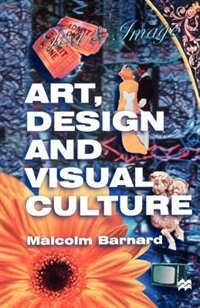 Book Art, Design and Visual Culture: An Introduction by Malcolm Barnard
