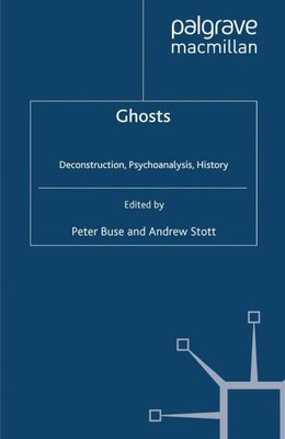 Book Ghosts: Deconstruction, Psychoanalysis, History by Peter Buse