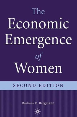 Book The Economic Emergence of Women: Second Edition by Barbara R. Bergmann