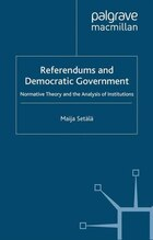 Referendums and Democratic Government: Normative Theory and the Analysis of Institutions