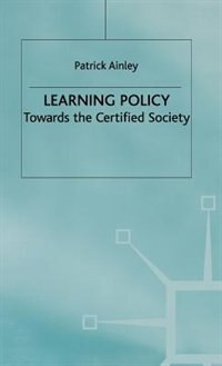 Book Learning Policy: Towards The Certified Society by Patrick Ainley