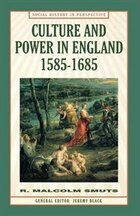 Culture and Power in England, 1585-1685: Social History in Perspective