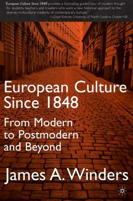 Book European Culture Since 1848: From Modern To Postmodern And Beyond by James A. Winders