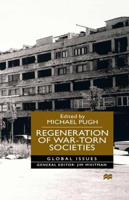 Book Regeneration of War-Torn Societies by Michael Pugh