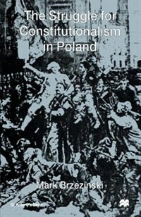 Book The Struggle For Constitutionalism in Poland by Mark Brzezinski