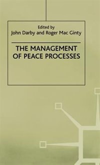 Book The Management of Peace Processes by John Darby