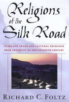 Religions of the Silk Road: Overland Trade and Cultural Exchange from Antiquity to the Fifteenth…