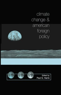 Book Climate Change and American Foreign Policy by Paul G. Harris