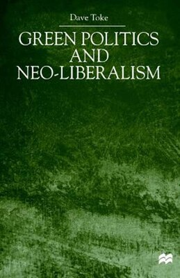 Book Green Politics and Neo-Liberalism by Dave Toke